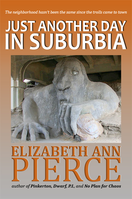 Just Another Day in Suburbia, a novel by Elizabeth Ann Pierce