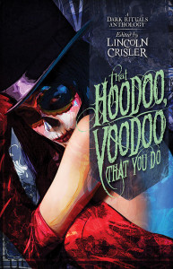 "That Hoodoo, Voodoo, That You Do containing my story ""Paper Craft"" by Leigh Saunders"