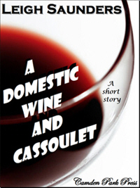 A Domestic Wine & Cassoulet, a short story by Leigh Saunders