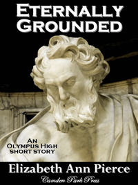 Eternally Grounded - an Olympus High short story by Elizabeth Ann Pierce