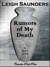Rumors of My Death - a short story by Leigh Saunders