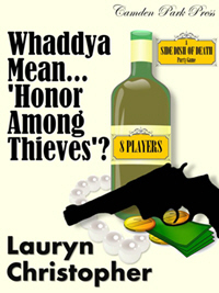 Side Dish of Death: Whaddya Mean 'Honor Among Thieves'..?