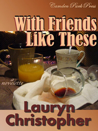 With Friends Like These, a novelette by Lauryn Christopher