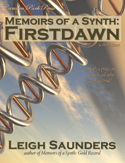 Memoirs of a Synth: Firstdawn, a short story by Leigh Saunders