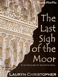 The Last Sigh of the Moor, a short story by Lauryn Christopher